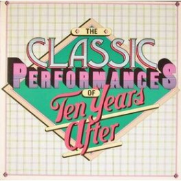 Ten Years After – The Classic Performances Of Ten Years After (LP)