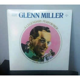 Glenn Miller And His Orchestra – A Legendary Performer (2LP)