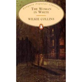 Wilkie Collins - The Woman in White (Paperback)