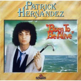 Patrick Hernandez – Born To Be Alive (LP)