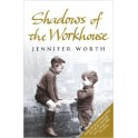 Jennifer Worth - Shadows of the Workhouse (Paperback)