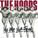 The Hoods – We Are Your Fear